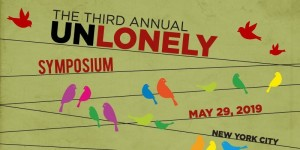 The Third Annual UnLonely Symposium, May 29 2019, New York City