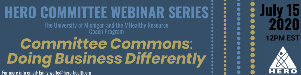 HERO Committee Webinar Series: Committee Commons: Doing Business Differently, July 15 2020 12PM EST